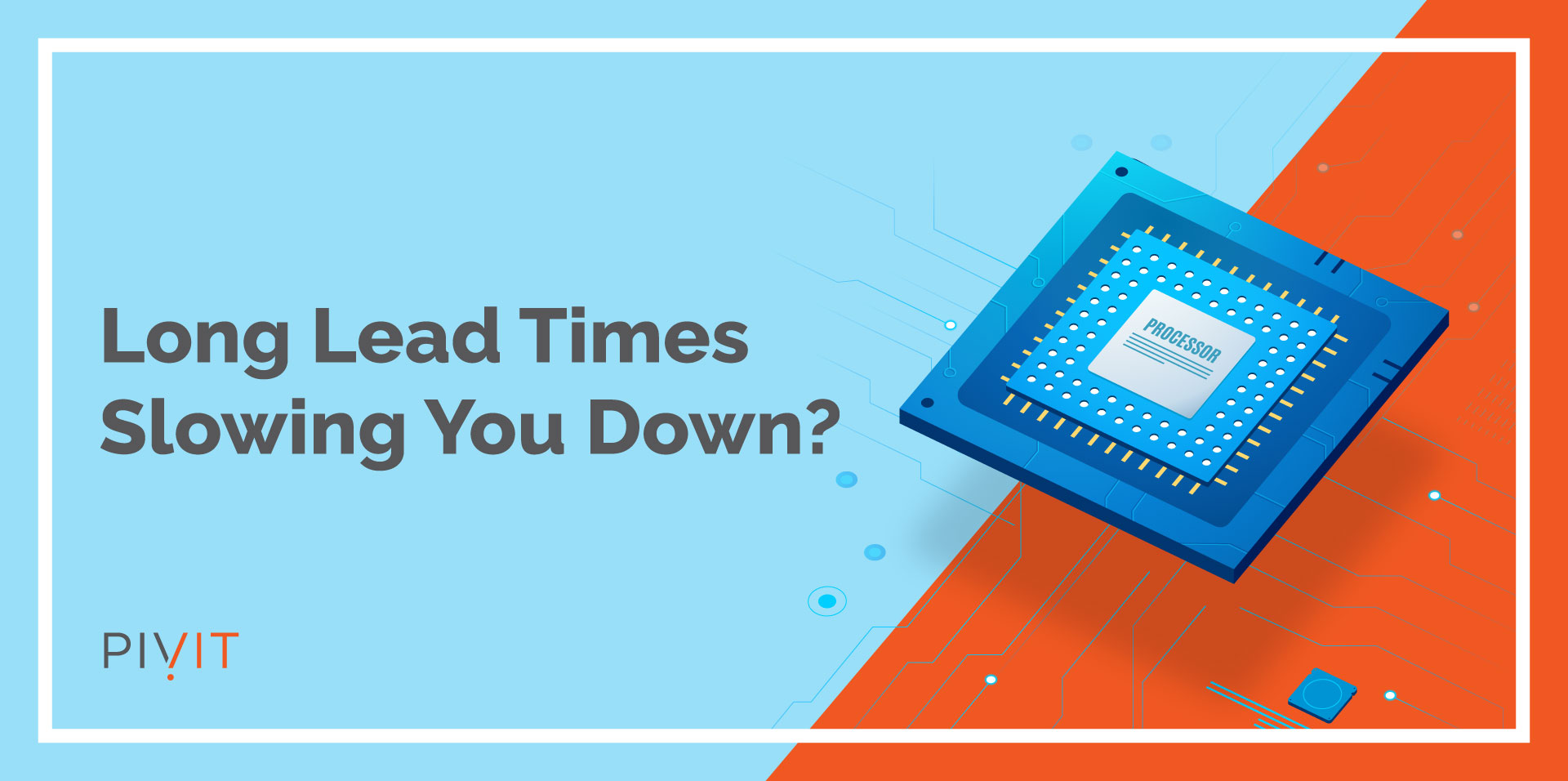 Chip Shortage Affecting Your Lead Times?