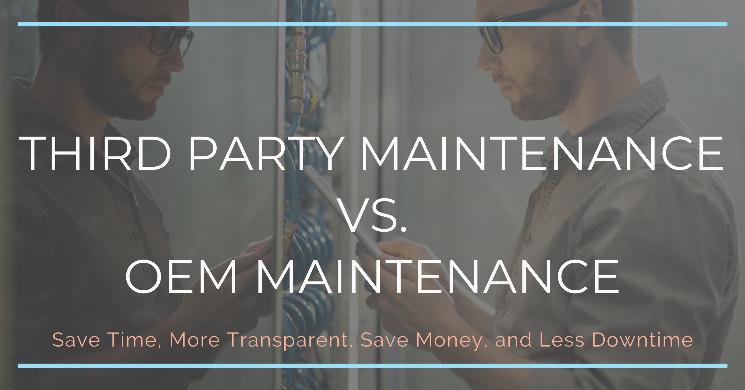 Third Party Maintenance vs. OEM Maintenance