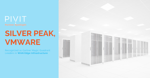 Partner Spotlight: Silver Peak, VMware Recognized as Leaders in WAN Edge Infrastructure, Gartner Magic Quadrant