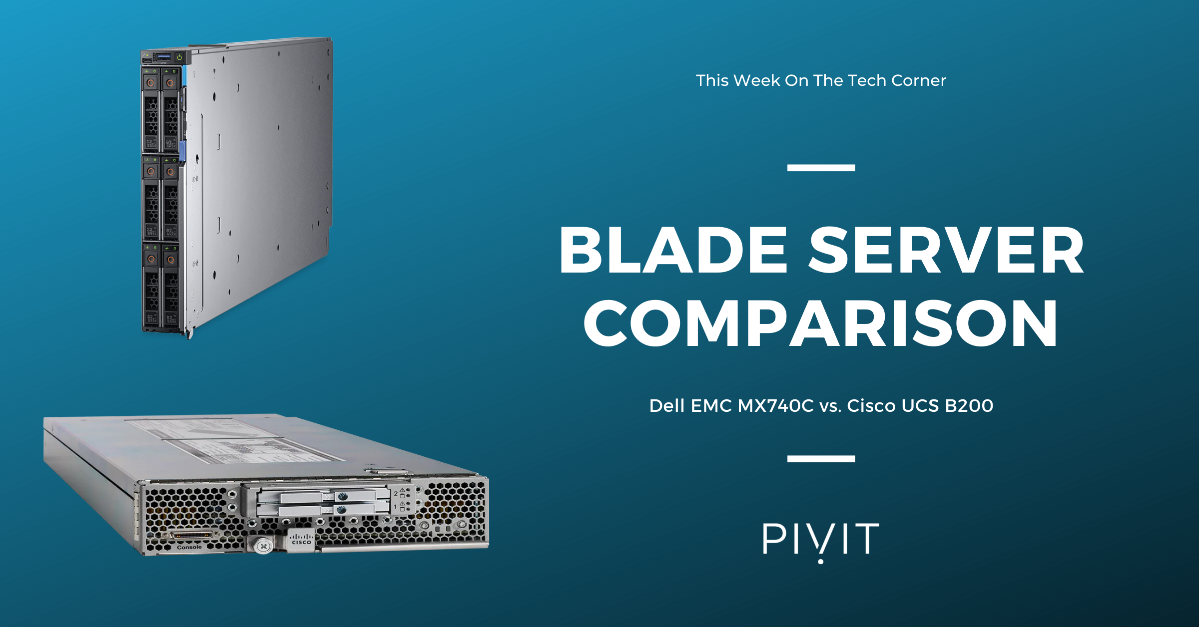 High-End Blade Server Comparison of the Dell EMC MX740C and the Cisco UCS B200