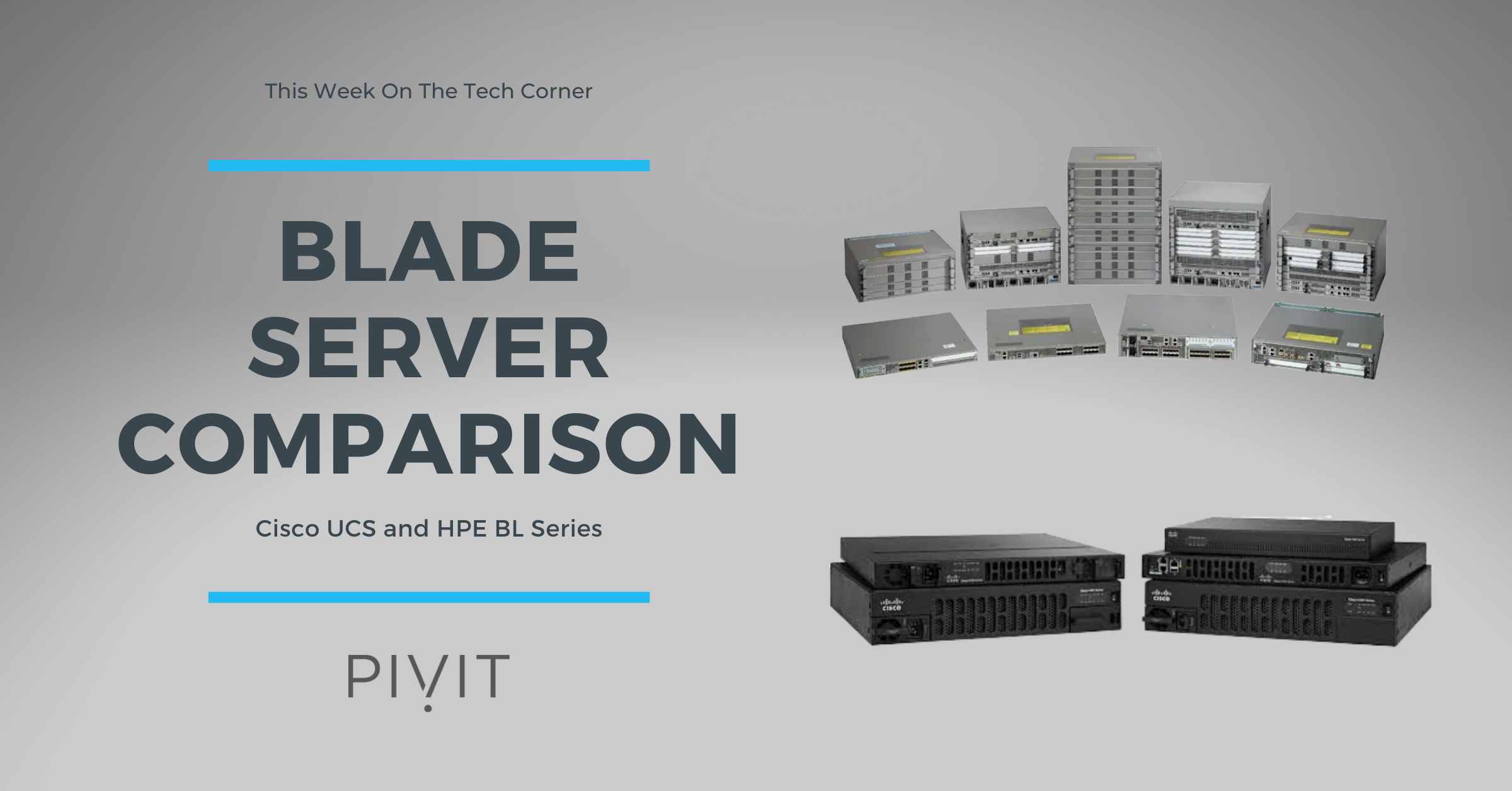 Blade Server Comparisons - Cisco UCS and HPE BL Series Models