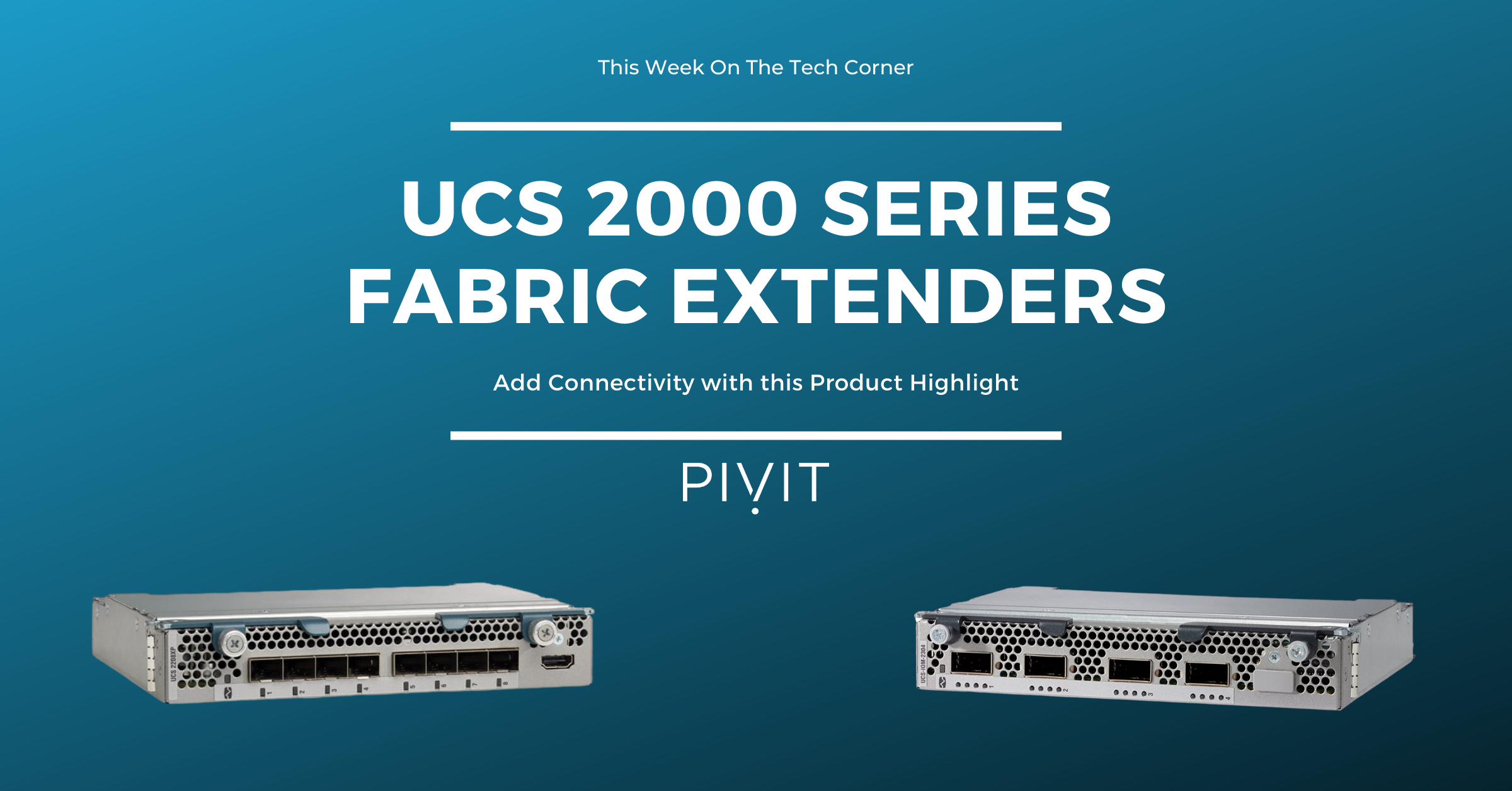 Look at Adding Connectivity with UCS 2000 Series Fabric Extenders