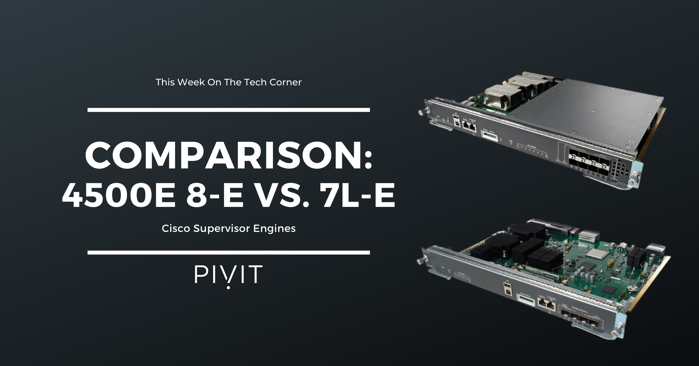 A Supervisor Engine Comparison: 4500E 8-E & 4500E 7L-E