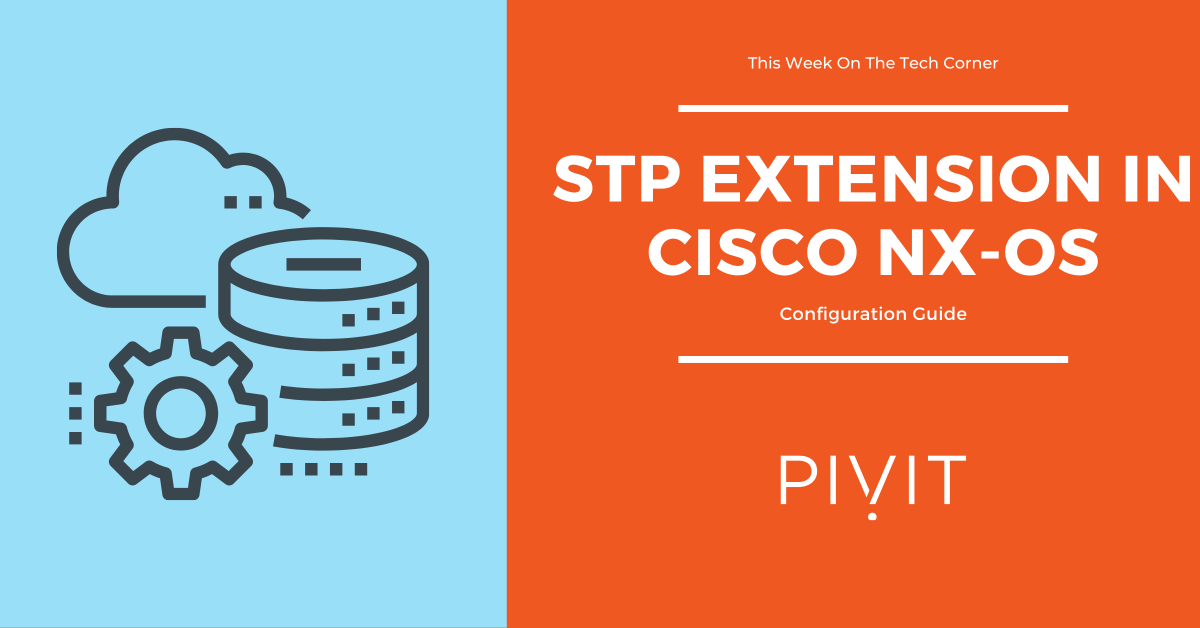 Configuration Guide: STP Extension in Cisco NX-OS