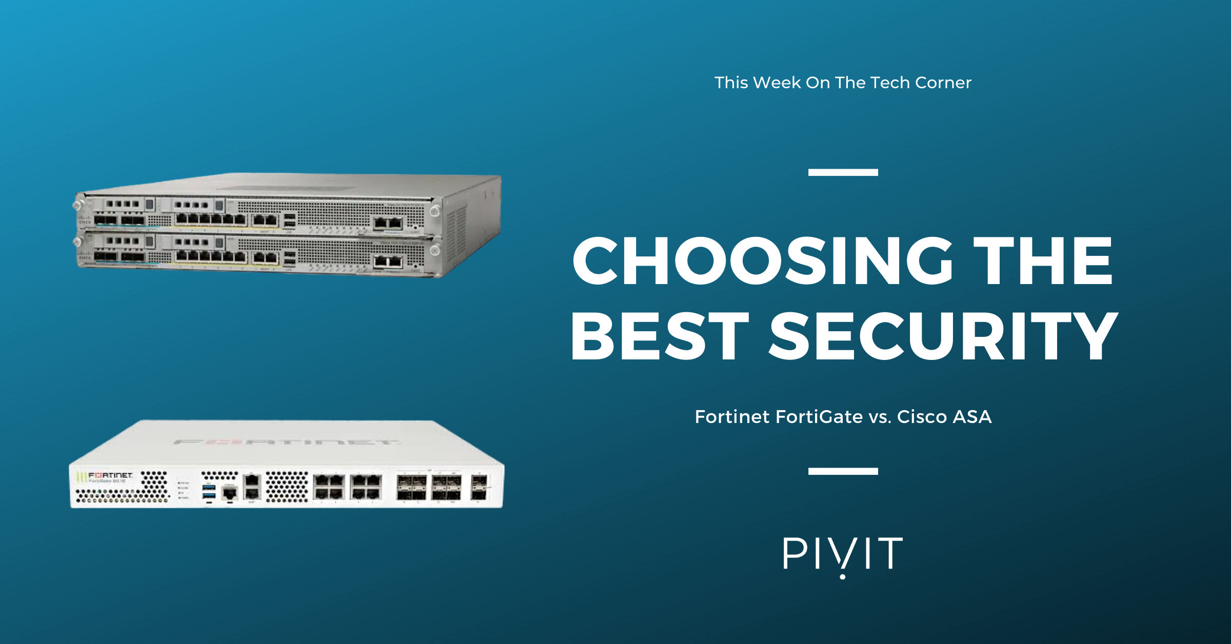 Your Best Security System: Cisco ASA vs. Fortinet FortiGate