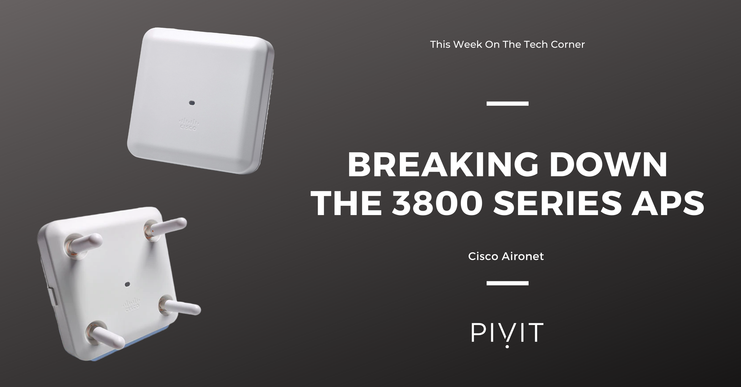 A Closer Look at Cisco's 3800 Series Access Points