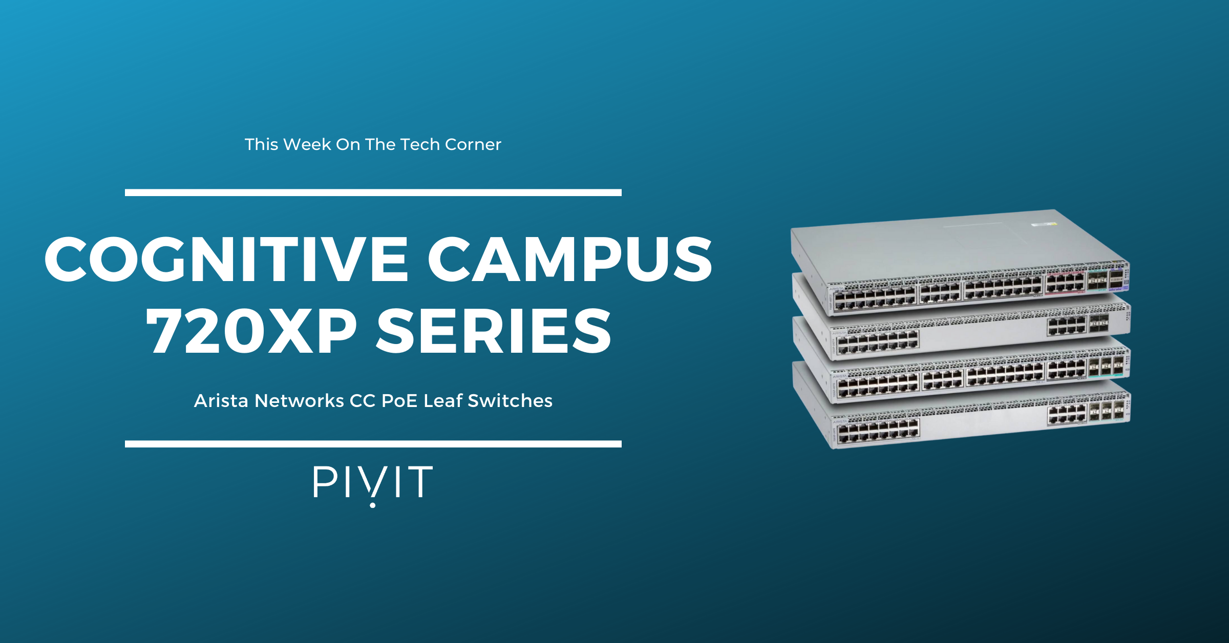 Arista Breaks to the Edge with the Cognitive Campus 720XP Leaf Switch