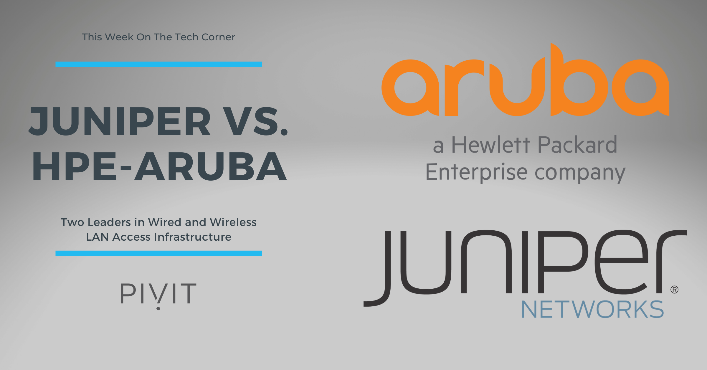 HPE-Aruba vs Juniper in Wired and Wireless LAN Access Infrastructure