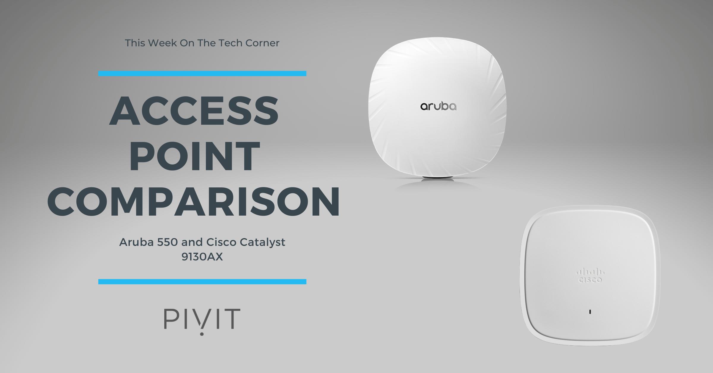 Aruba AP 550 vs. Cisco Catalyst 9130AX AP - Future-Proof Your Network