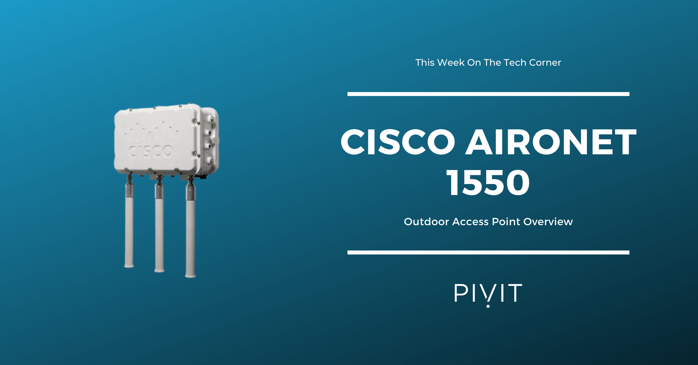 5 Attributes to Prove the Cisco Aironet 1550 has a Spot in Your Network