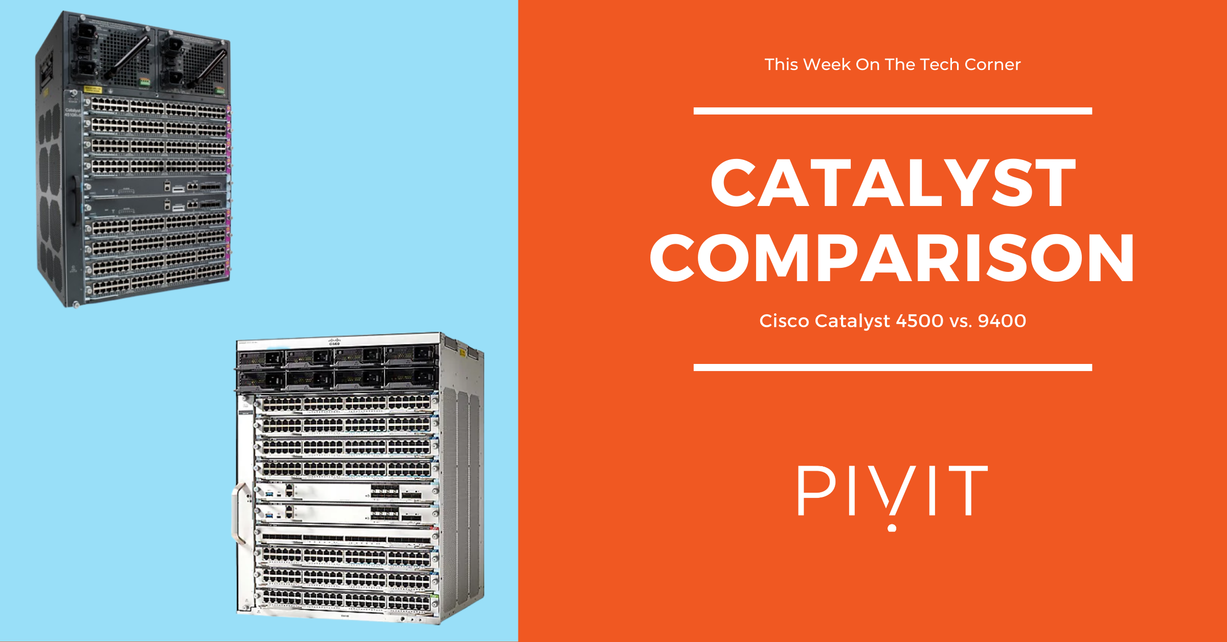Head-To-Head With the Cisco Catalyst 4500 vs. 9400 Chassis Switches