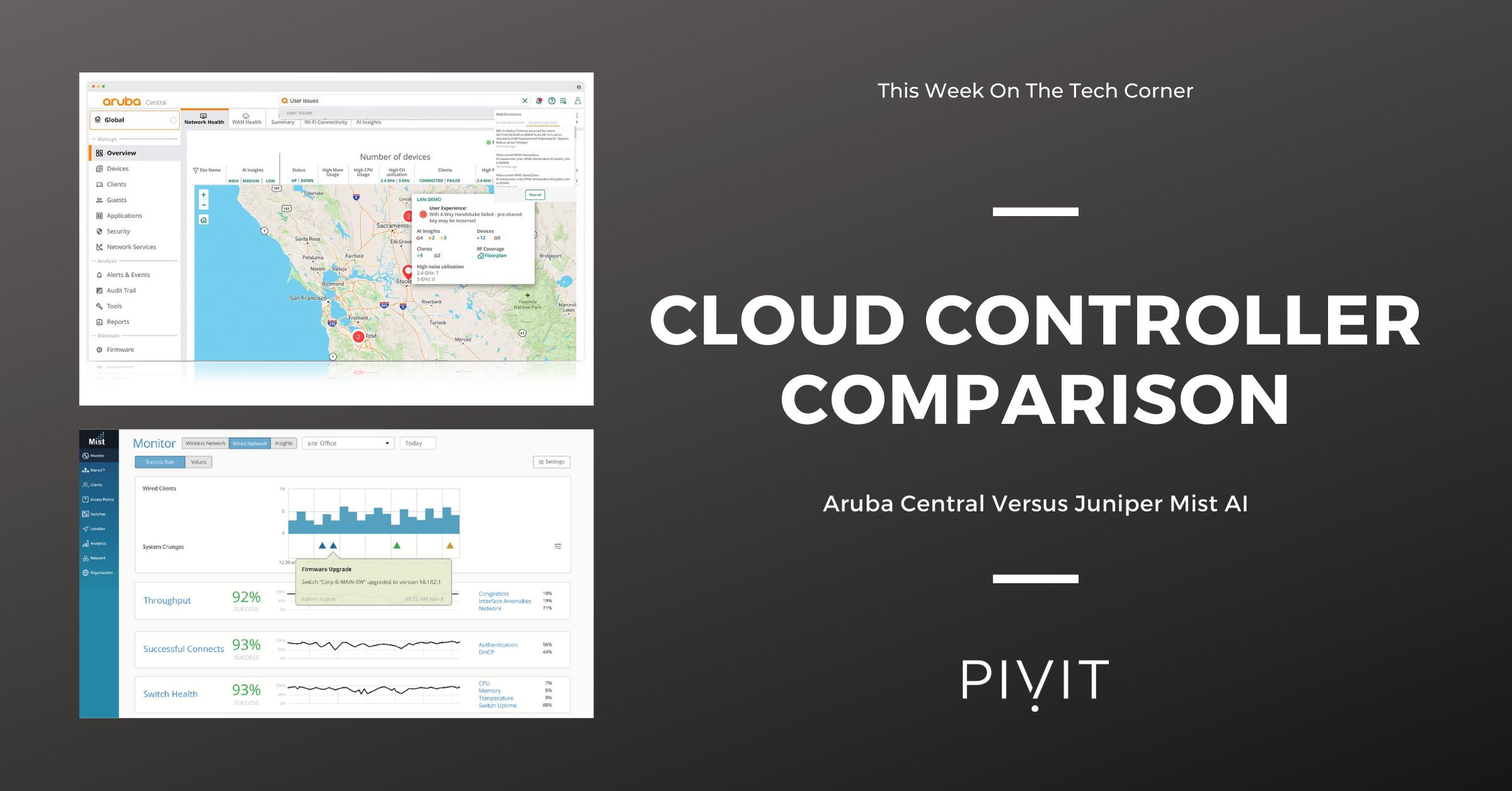 Aruba Central Versus Juniper Mist AI Cloud Controller