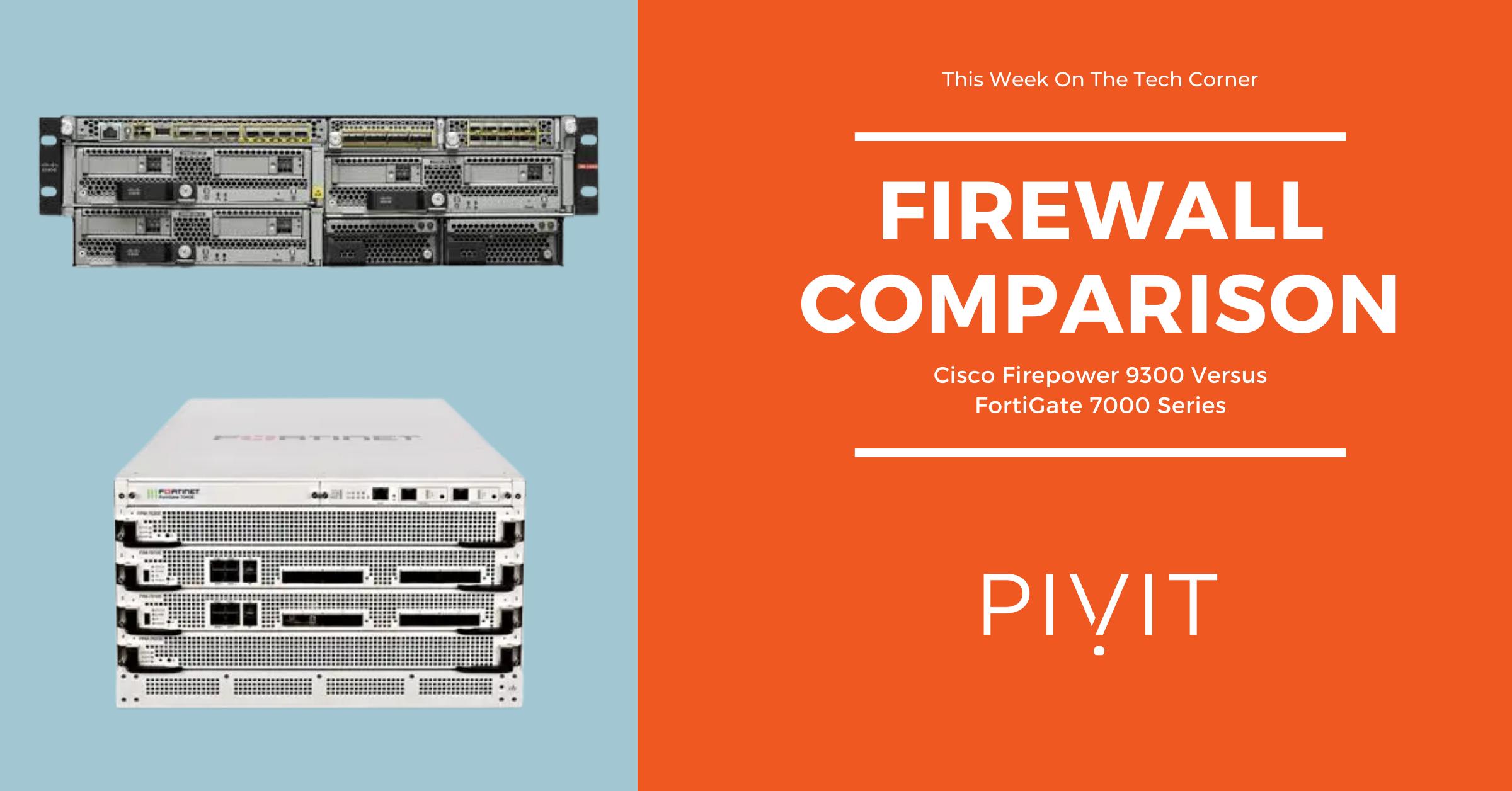 Cisco Firepower 9300 Versus FortiGate 7000 Series Firewall