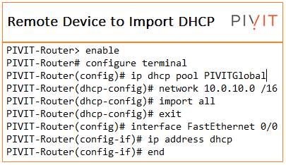 remote device to import dhcp at pivit global